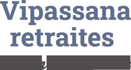 Vipassana Retraites